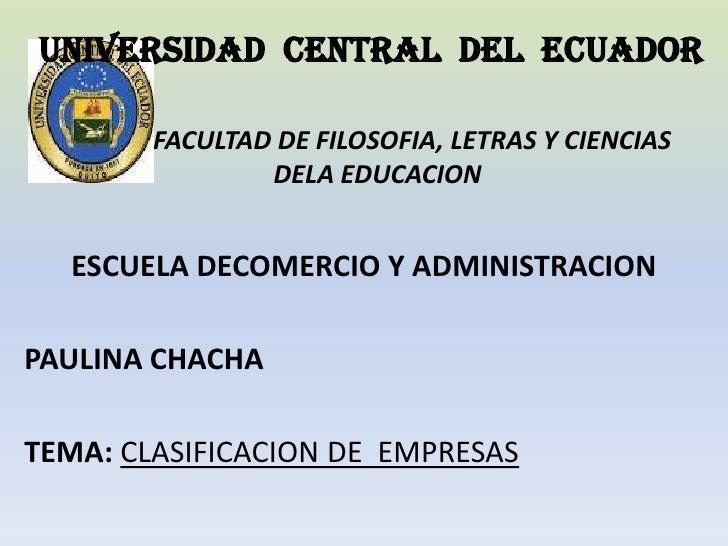 UNIVERSIDAD CENTRAL DEL ECUADOR        FACULTAD DE FILOSOFIA, LETRAS Y CIENCIAS                DELA EDUCACION  ESCUELA DEC...