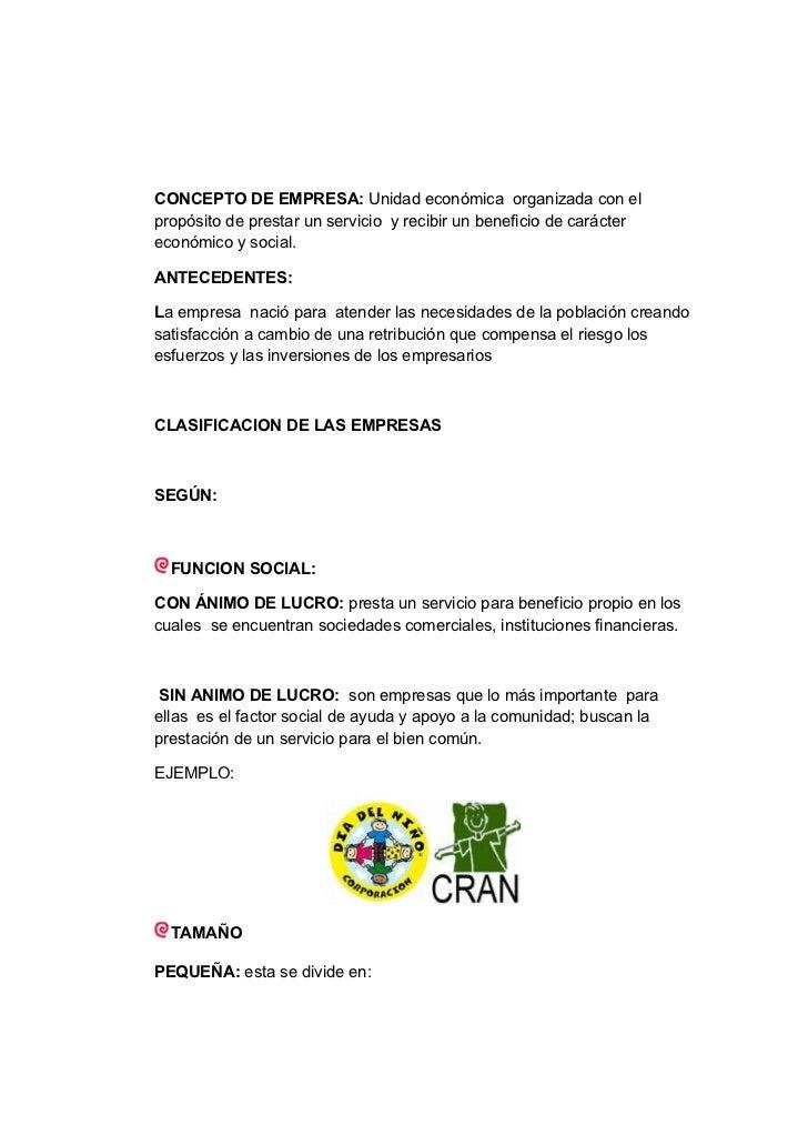 CONCEPTO DE EMPRESA: Unidad económica organizada con el propósito de prestar un servicio y recibir un beneficio de carácte...