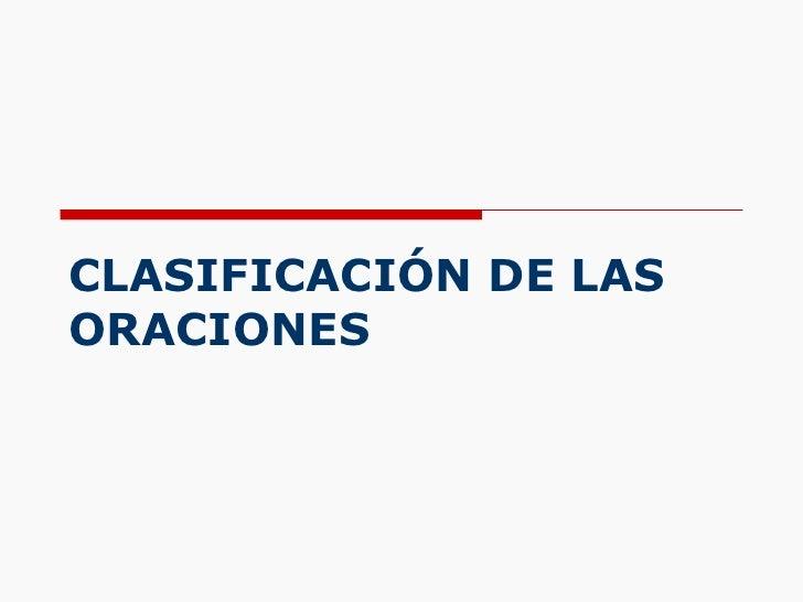 CLASIFICACIÓN DE LAS ORACIONES