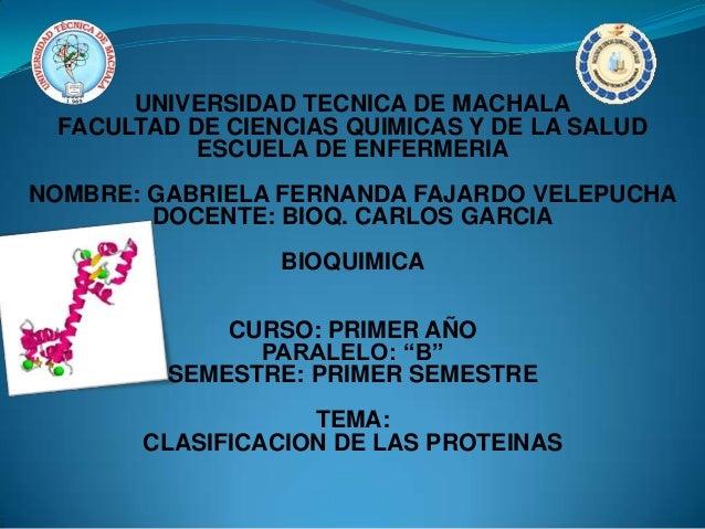 UNIVERSIDAD TECNICA DE MACHALA FACULTAD DE CIENCIAS QUIMICAS Y DE LA SALUD ESCUELA DE ENFERMERIA NOMBRE: GABRIELA FERNANDA...