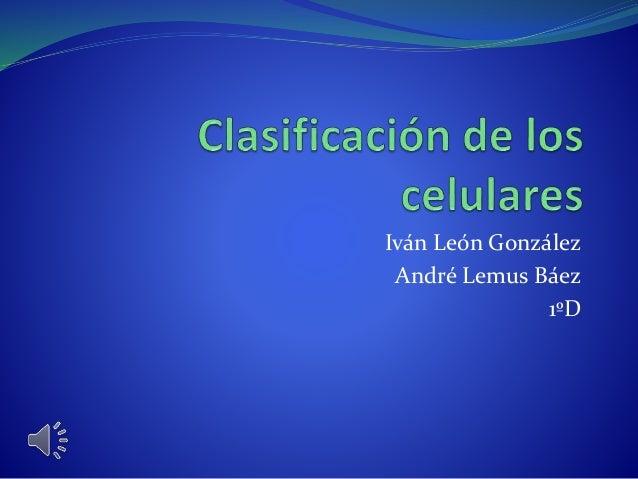 Iván León González André Lemus Báez 1ºD