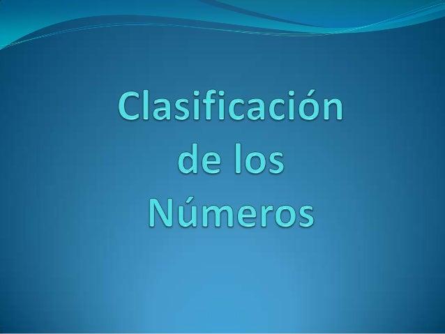 """Los números se clasifican en cincotipos principales: Los números naturales: """"N"""" Los números enteros: """"Z"""" Los números ra..."""