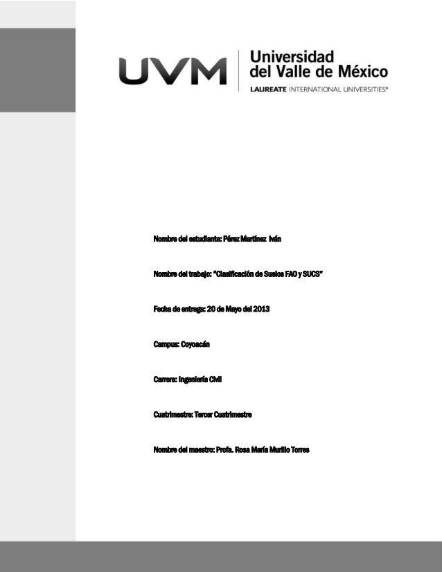 Comportamiento de SuelosPérez Martínez Iván Ingeniería CivilNombre del estudiante: Pérez Martínez IvánNombre del trabajo: ...