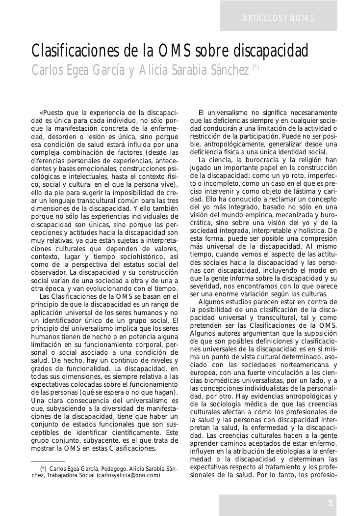 ARTÍCULOS Y NOTASClasificaciones de la OMS sobre discapacidadCarlos Egea García y Alicia Sarabia Sánchez (*)   «Puesto que...