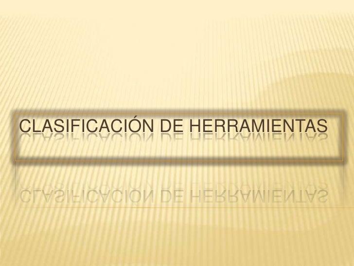 CLASIFICACIÓN DE HERRAMIENTAS