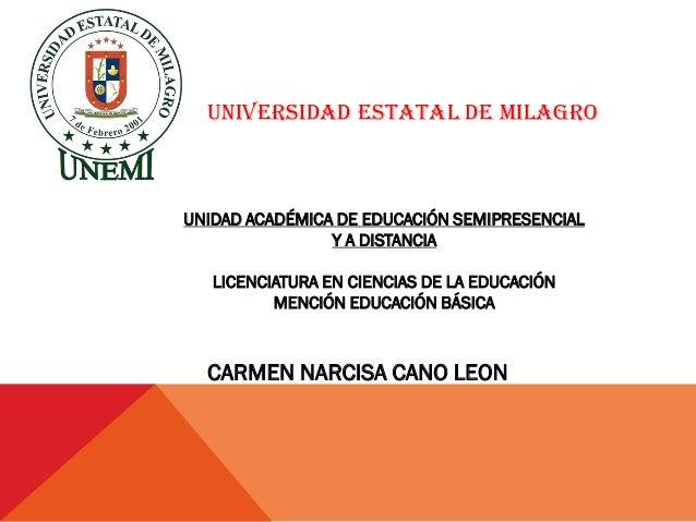 UNIVERSIDAD ESTATAL DE MILAGROUNIDAD ACADÉMICA DE EDUCACIÓN SEMIPRESENCIAL                Y A DISTANCIA   LICENCIATURA EN ...