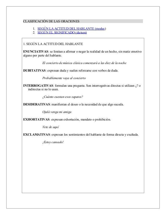 CLASIFICACIÓN DE LAS ORACIONES 1. SEGÚN LA ACTITUD DEL HABLANTE (modus) 2. SEGÚN EL SIGNIFICADO (dictum) 1. SEGÚN LA ACTIT...