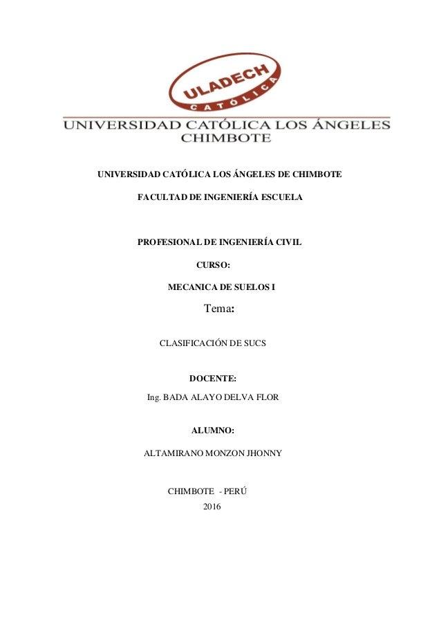 UNIVERSIDAD CATÓLICA LOS ÁNGELES DE CHIMBOTE FACULTAD DE INGENIERÍA ESCUELA PROFESIONAL DE INGENIERÍA CIVIL CURSO: MECANIC...