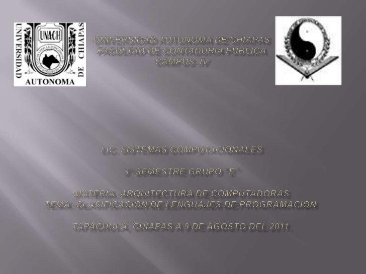 "UNIVERSIDAD AUTONOMA DE CHIAPASFACULTAD DE CONTADURIA PUBLICACAMPUS .IVLIC. SISTEMAS COMPUTACIONALES3° SEMESTRE GRUPO ""E""..."