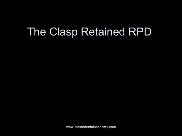 The Clasp Retained RPD  www.indiandentalacademy.com