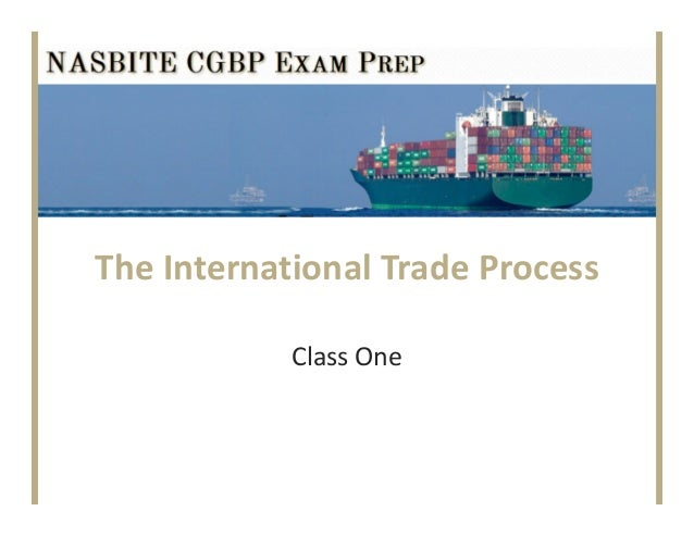 The International Trade ProcessClass One