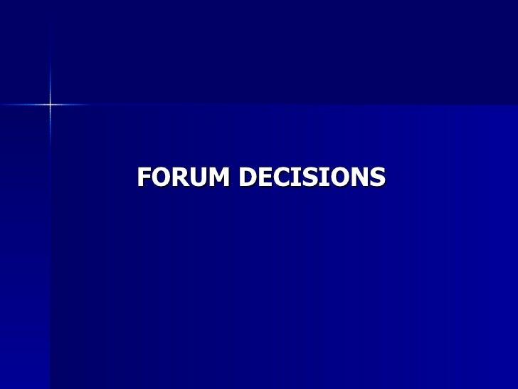 FORUM DECISIONS