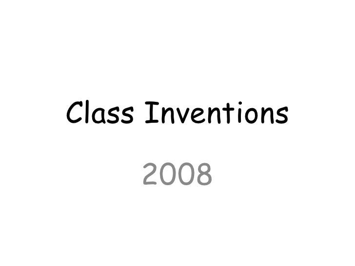 Class Inventions 2008