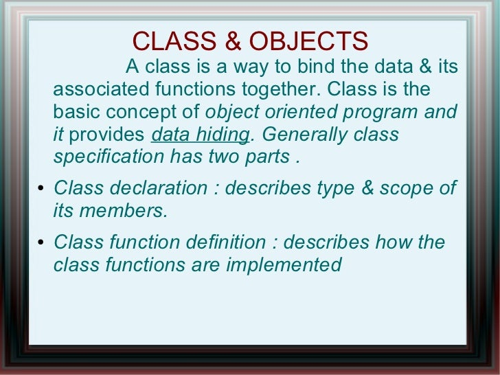 CLASS & OBJECTS             A class is a way to bind the data & its    associated functions together. Class is the    basi...