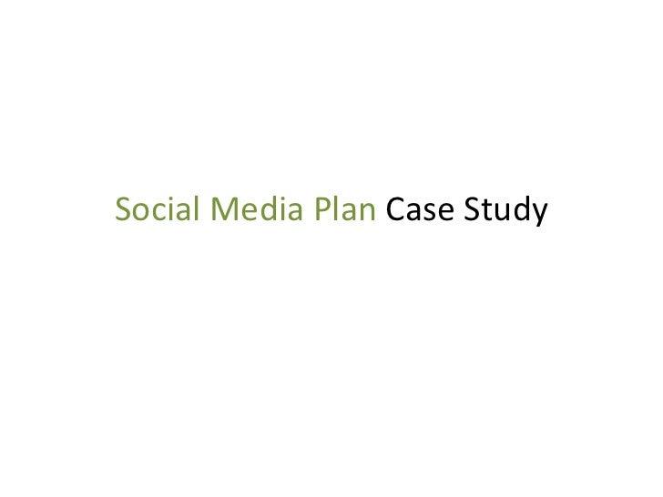 Social Media Plan  Case Study