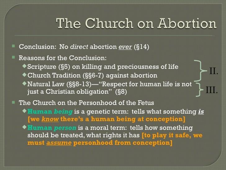 <ul><li>Conclusion:  No  direct  abortion  ever   (§14) </li></ul><ul><li>Reasons for the Conclusion: </li></ul><ul><ul><l...