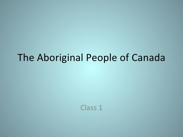 The Aboriginal People of Canada Class 1
