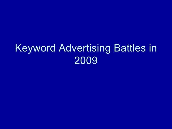 Keyword Advertising Battles in 2009