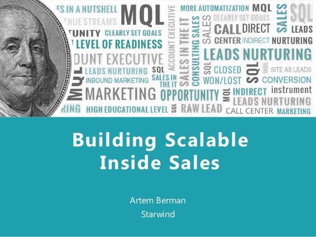 Sales in a nutshell Artem Berman Starwind Building Scalable Inside Sales