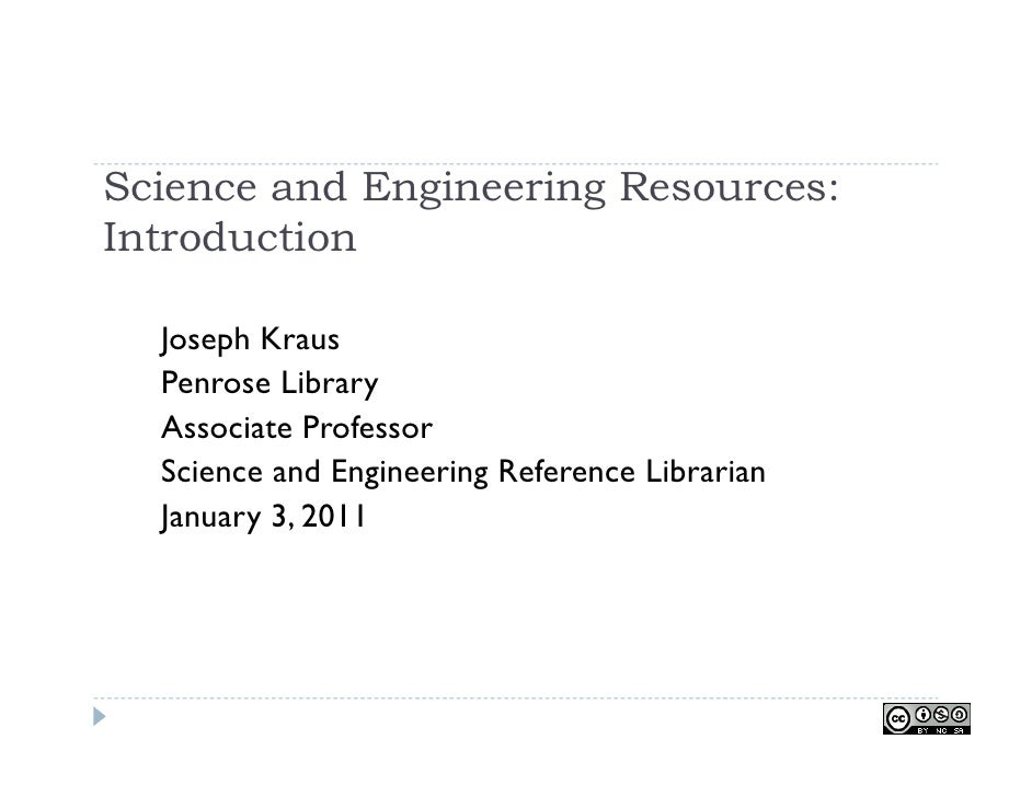 Science and Engineering Resources:Introduction  Joseph Kraus  Penrose Library  Associate Professor  Science and Engineerin...
