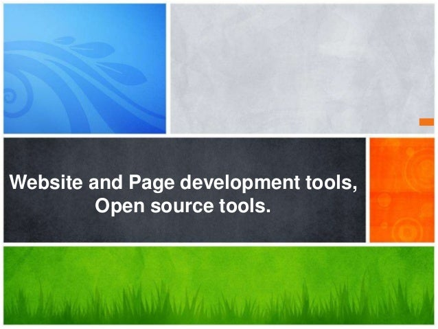 Website and Page development tools, Open source tools.