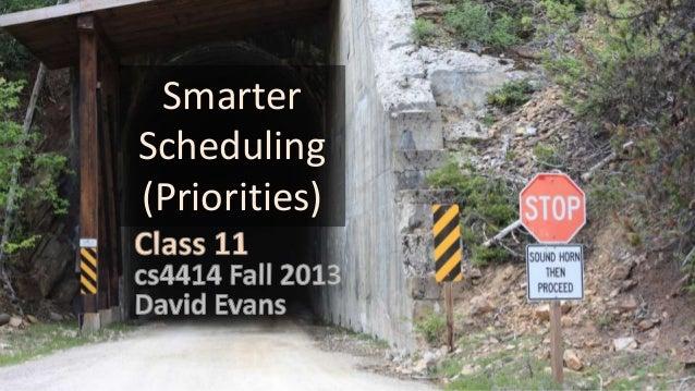 Smarter Scheduling (Priorities)