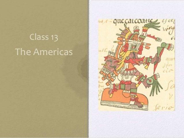 Class 13  The Americas