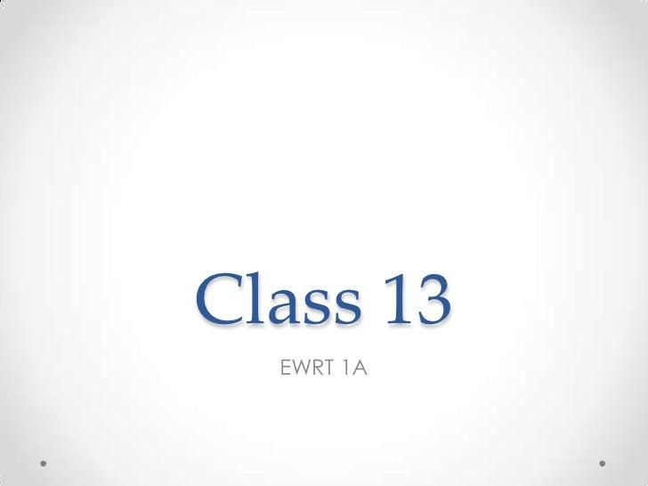 Class 13  EWRT 1A