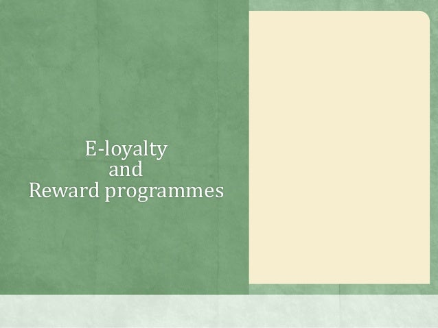 E-loyalty and Reward programmes