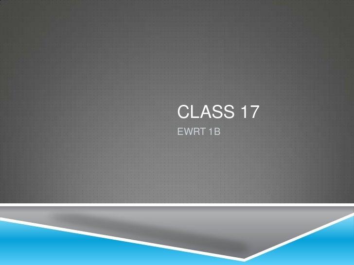 CLASS 17EWRT 1B