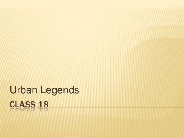 Urban Legends CLASS 18