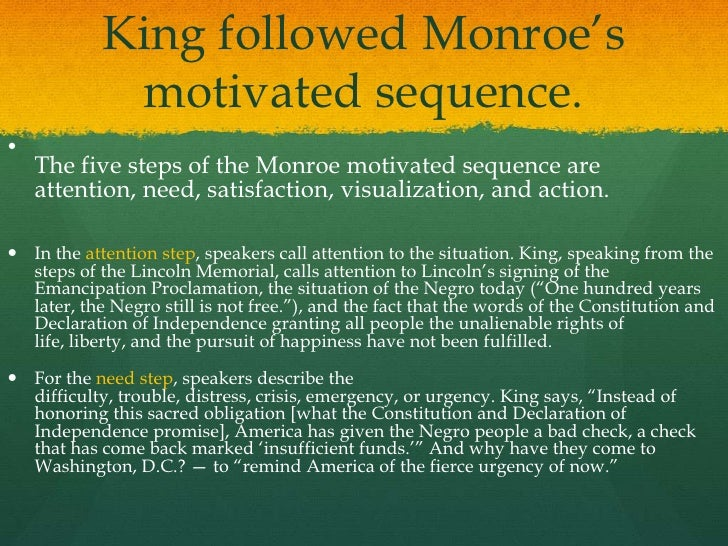 monroe motivated sequence persuasive speech Organizing persuasive messages and the following organizational patterns are used routinely for persuasive speeches monroe's motivated sequence monroe's motivated sequence is an organizational pattern that attempts to convince the audience to respond to a need that is delineated in.