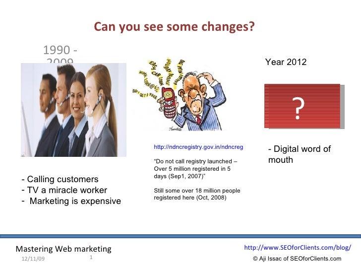 Can you see some changes? 1990 - 2009 06/08/09 <ul><li>- Calling customers </li></ul><ul><li>TV a miracle worker </li></ul...