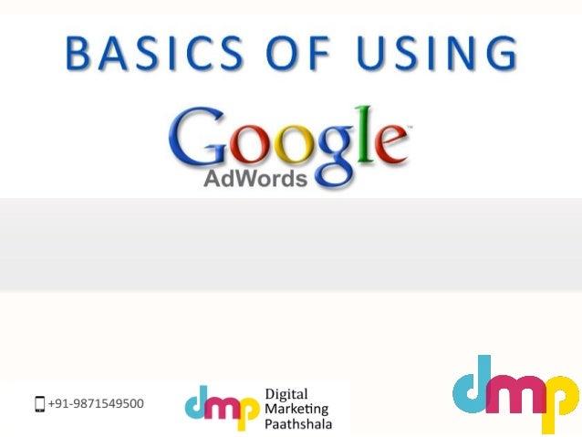 Basics of Google Adwords explained and presented by Digital Marketing Paathshala, get google Adwords training. Slide 2