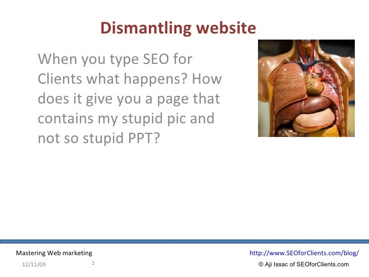 Dismantling website When you type SEO for Clients what happens? How does it give you a page that contains my stupid pic an...
