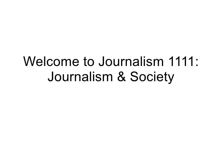 Welcome to Journalism 1111: Journalism & Society