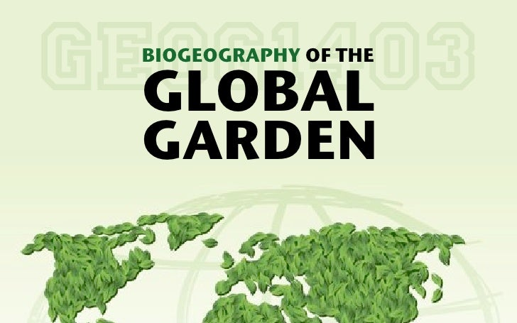 GEOG1403 BIOGEOGRAPHY OF THE  GLOBAL GARDEN