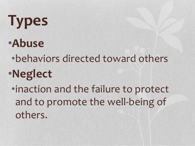 types of the abuse and neglect of children Child neglect is a very common type of child abuse according to child welfare  information gateway, more children suffer from neglect.