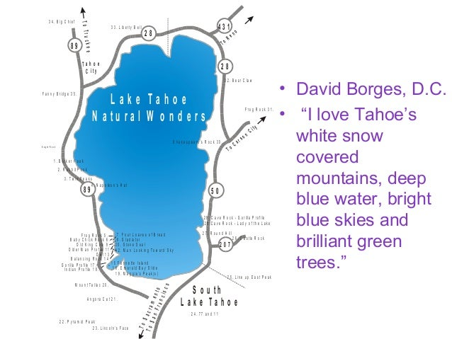 "• David Borges, D.C. • ""I love Tahoe's white snow covered mountains, deep blue water, bright blue skies and brilliant gree..."