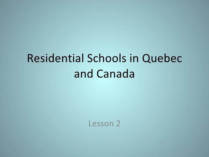 Residential Schools in Quebec and Canada Lesson 2