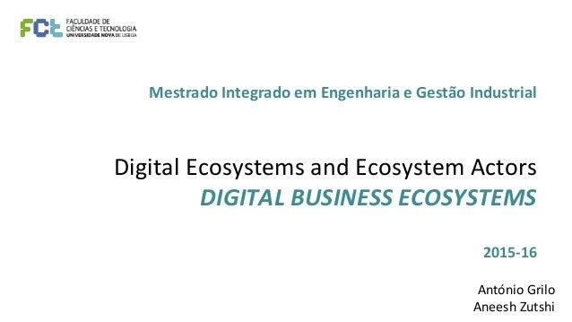 Mestrado Integrado em Engenharia e Gestão Industrial Digital Ecosystems and Ecosystem Actors DIGITAL BUSINESS ECOSYSTEMS 2...
