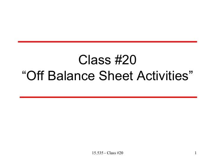 """Class #20""""Off Balance Sheet Activities""""             15.535 - Class #20   1"""