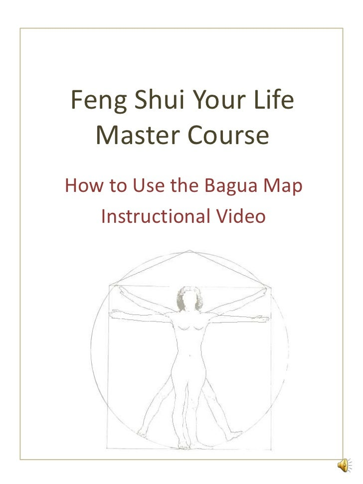 FengShui Your Life Master Course<br />How to Use the Bagua Map<br />Instructional Video<br />