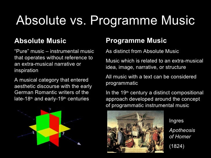 """Absolute vs. Programme Music Absolute Music """" Pure"""" music – instrumental music that operates without reference to an extra..."""