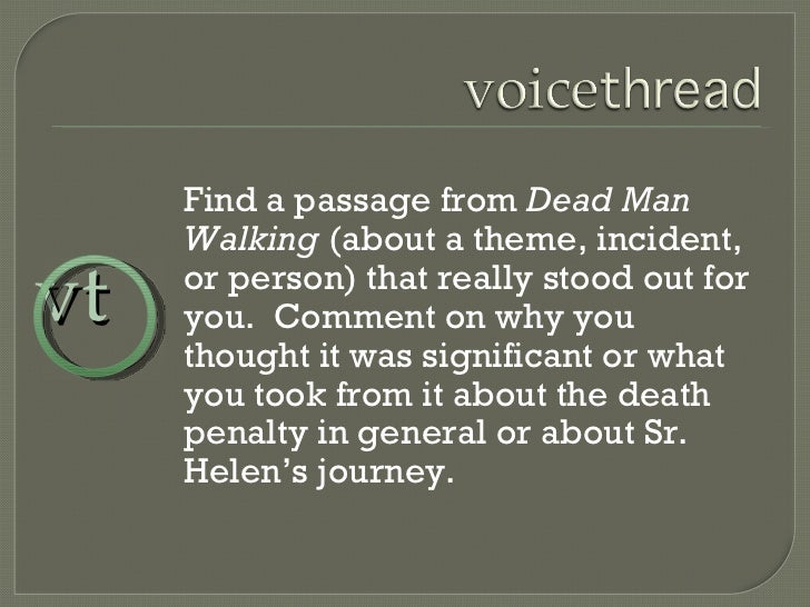 Find a passage from  Dead Man Walking  (about a theme, incident, or person) that really stood out for you.  Comment on why...