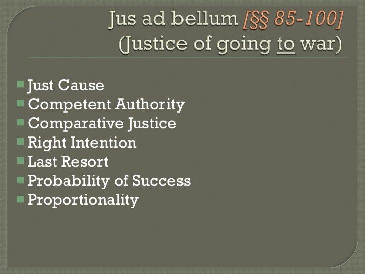 <ul><li>Just Cause </li></ul><ul><li>Competent Authority </li></ul><ul><li>Comparative Justice </li></ul><ul><li>Right Int...