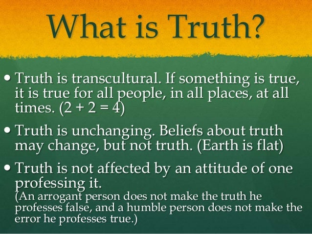 does truth exist essay Existence of god essay  since a being that does not exist would by virtue of that fact lack an  then his innate ideas must carry some semblance of truth,.