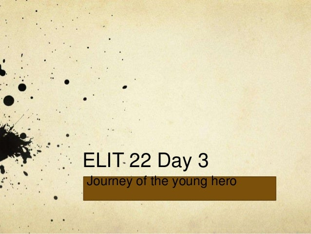 ELIT 22 Day 3 Journey of the young hero