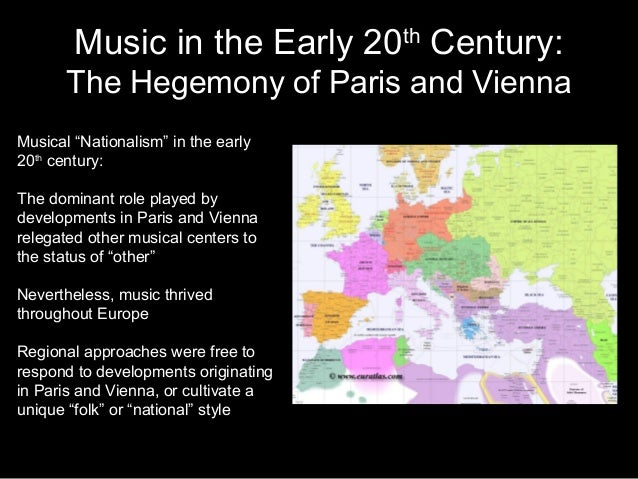 "Music in the Early 20th Century: The Hegemony of Paris and Vienna Musical ""Nationalism"" in the early 20th century: The dom..."