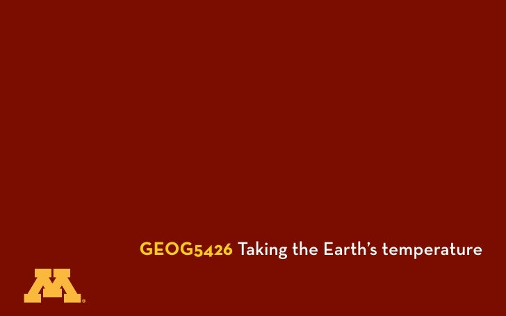 GEOG5426 Taking the Earth's temperature